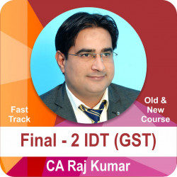 Final - 2 (Old and New Course)  (Fast Track) - IDT (GST)